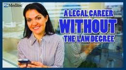A Legal Career Without the Law Degree